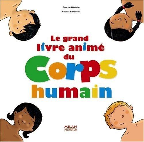 """<a href=""""/node/3849"""">Le grand livre animé du corps humain</a>"""