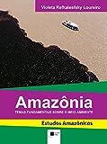 Amazônia: Temas fundamentais sobre o meio ambiente (ESTUDOS AMAZÔNICOS) (Portuguese Edition)