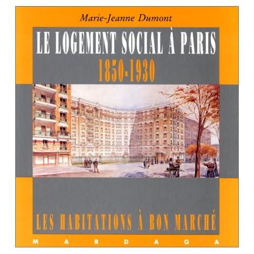 Le Logement social à Paris, 1850-1930 : Les Habitations à bon marché