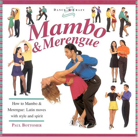 Mambo & Merengue: How to Mambo & Merengue: Latin Moves with Style...