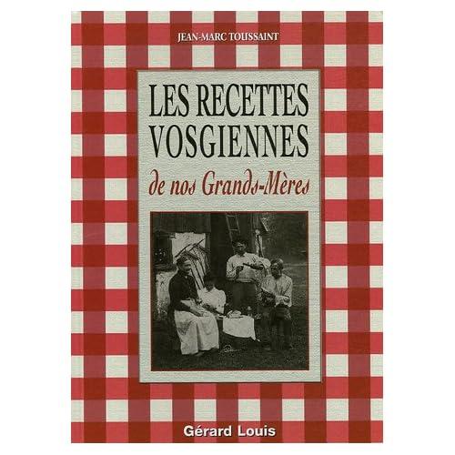 Les bonnes recettes de nos grands-mères : De traditions vosgiennes