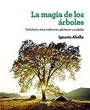 La magia de los árboles (ILUSTRADOS INTEGRAL)