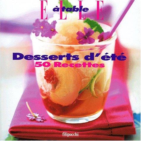 Desserts d'été. 50 recettes