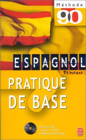 Espagnol Dbutant. : Pratique de base, Livre + 6 CD audio