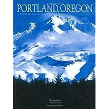 Portland, Oregon: A Photographic Portrait