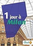 1 jour à Milan: Un guide touristique avec des cartes, des bons plans et les itinéraires indispensables