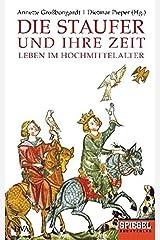 Die Staufer und ihre Zeit: Leben im Hochmittelalter - Ein SPIEGEL-Buch Gebundene Ausgabe