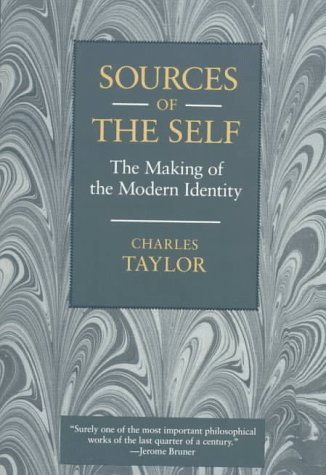 Sources of the Self: The Making of the Modern Identity by Charles Taylor (1992-03-01)