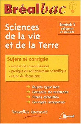 Bréalbac : Sciences de la vie et de la Terre, terminale, Bac S (Sujets et corrigés)