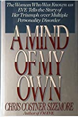 """Mind of My Own: The Women Who Was Known As """"Eve"""" Tells the Story of Her Triumph over Multiple Personality Disorder Relié"""