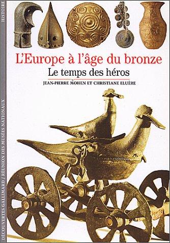 L'Europe à l'âge du bronze : Le temps des héros