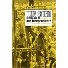 Teen Spirit. De viaje por el pop independiente (RESERVOIR BOOKS)