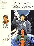 "Afficher ""Aïna, faut-il brûler Jeanne ?"""