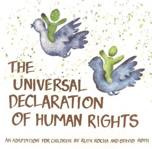 Universal Declaration of Human Rights: An Adaptation for Children by Ruth Rocha and Otavio Roth (E89 I 19s)
