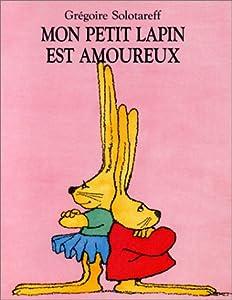 """Afficher """"Mon petit lapin est amoureux"""""""
