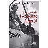 La véritable Jacqueline Auriol : Voler pour vivre