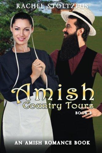 Amish Country Tours 3 Amish Country Tours Amish Romance Series An Amish Of Lancaster County Saga Volume 3