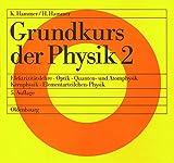 Grundkurs der Physik, 2 Tle., Tl.2, Elektrizitätslehre, Optik, Quantenphysik und Atomphysik, Kernphysik, Elementarteilchen-Physik - Hildegard Hammer, Karl Hammer