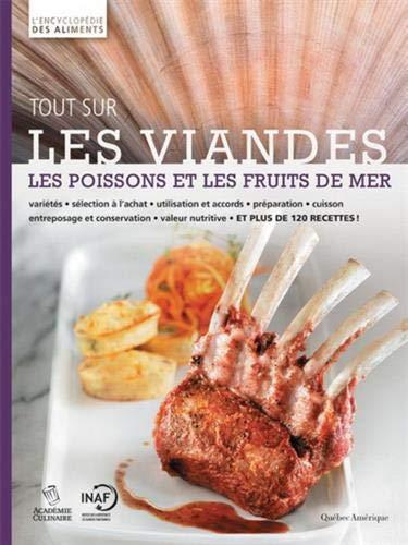 Tout sur les viandes, les poissons et les fruits de mer par Académie culinaire