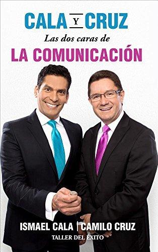 Cala y Cruz: las dos caras de la comunicaci?3n (Spanish Edition) by Camilo Cruz (2016-01-19)