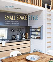 Small Space Style: Clever Ideas for Compact Interiors from Ryland Peters & Small
