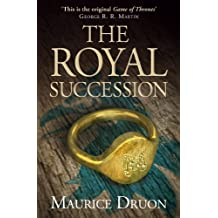 BY Druon, Maurice ( Author ) [ THE ROYAL SUCCESSION (THE ACCURSED KINGS, BOOK 4) (ACCURSED KINGS #4) ] Nov-2014 [ Paperback ]
