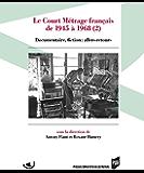 Le court métrage français de 1945 à 1968 (2): Documentaire, fiction : allers-retours