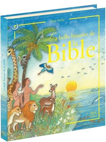 La belle histoire de la Bible par Maïte Roche