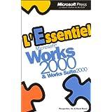 L'Essentiel Microsoft Works 2000 + WorksSuite 2000