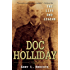 Doc Holliday: The Life and Legend