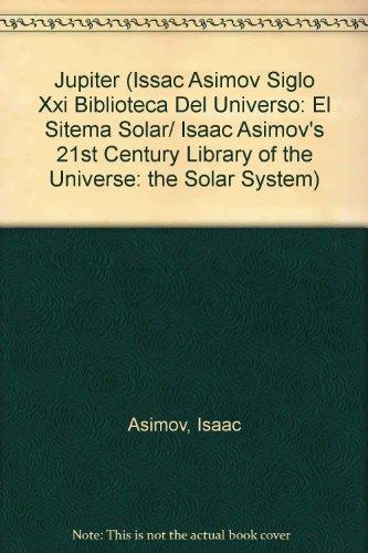 Jupiter (Issac Asimov siglo XXI biblioteca del universo: El sitema solar/Isaac Asimov's 21st Century Library of the Universe: The Solar System) por Isaac Asimov