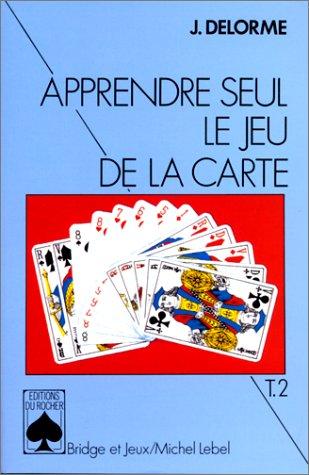 APPRENDRE SEUL LE JEU DE LA CARTE. Tome 2, Le plan de jeu dans les contrats à l'atout