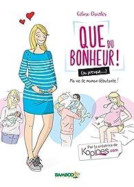 Que du bonheur ! (ou presque...) par Céline Charlès (II)