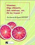 Telecharger Livres Vitamines oligo elements sels mineraux etc Ou les trouver (PDF,EPUB,MOBI) gratuits en Francaise