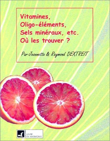 Vitamines, oligo-éléments, sels minéraux,etc.