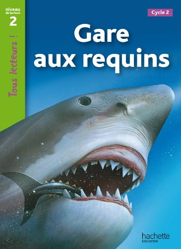 Gare aux requins Niveau 2 - Tous lecteurs ! - Ed.2010 por Denise Ryan