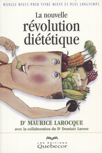 Manger mieux pour vivre mieux et plus longtemps : La nouvelle révolution diététique