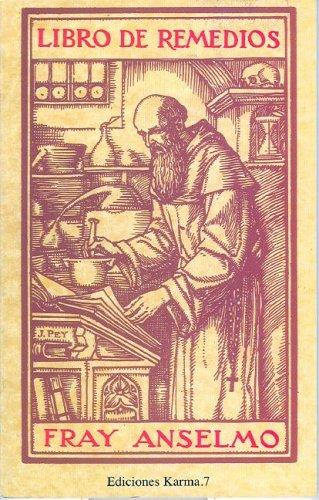 Libro prodigioso de los remedios de fray anselmo
