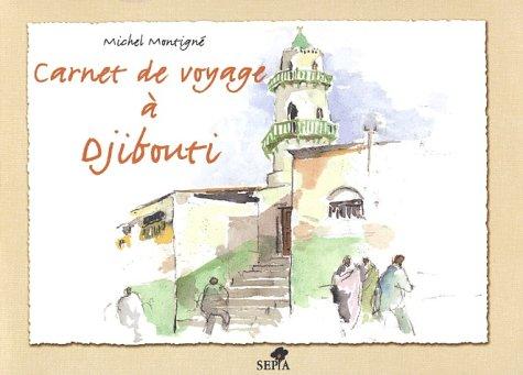 CARNET DE VOYAGE À DJIBOUTI