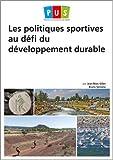 Les politiques sportives au défi du développement durable / Jean-Marc Gillet,... Bruno Sorzana,... | Sorzana, Bruno. auteur