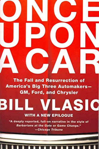 once-upon-a-car-the-fall-and-resurrection-of-americas-big-three-automakers-gm-ford-and-chrysler-by-a