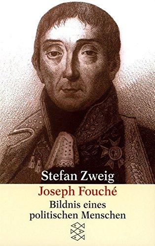 Joseph Fouché: Bildnis eines politischen Menschen