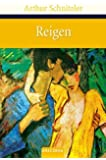Reigen: Komödie in zehn Dialogen (Große Klassiker zum kleinen Preis)