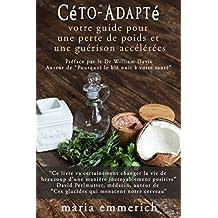 Céto-Adapté: Votre guide pour une perte de poids et une guérison accélérées