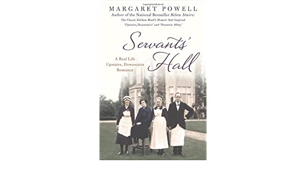 Servants Hall: A Real Life Upstairs, Downstairs Romance