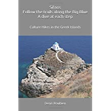 Sifnos. Follow the trails along the Big Blue. A dive at each step: Culture Hikes in the Greek Islands