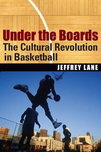 Under the Boards: The Cultural Revolution in Basketball by Jeffrey Lane (2007-05-01)
