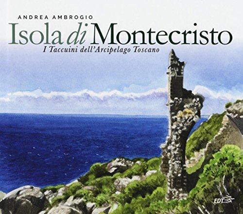 Isola di Montecristo. I taccuini dell'arcipelago toscano. Ediz. illustrata (I carnet di viaggio)