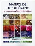 Manuel de lithothérapie - Le royaume des pierres ..