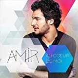 Au Coeur De Moi by Amir